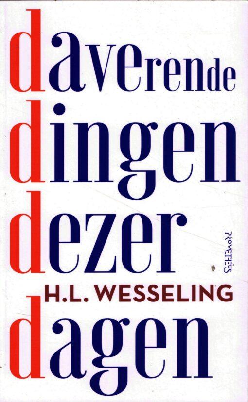 Daverende dingen dezer dagen - 9789044637298 - H.L. Wesseling
