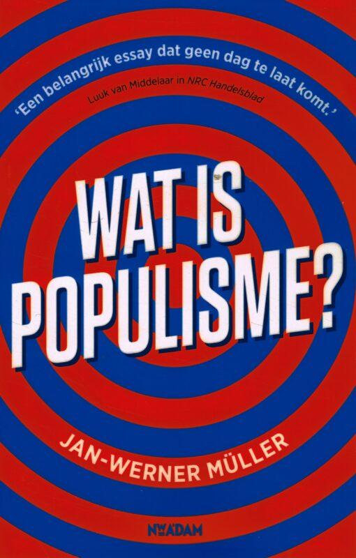 Wat is populisme? - 9789046822364 - Jan-Werner Müller