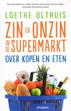Zin en onzin in de supermarkt - 9789046822487 - Loethe Olthuis