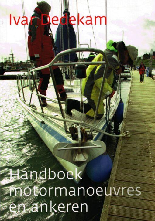 Handboek motormanoeuvres en ankeren - 9789059610767 - Ivar Dedekam