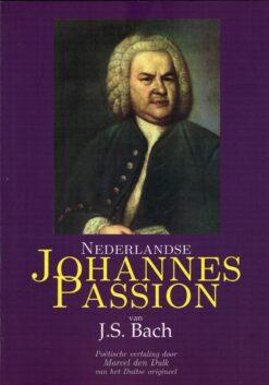 Nederlandse Johannes Passion van J.S. Bach - 9789076959368 - J.S. Bach