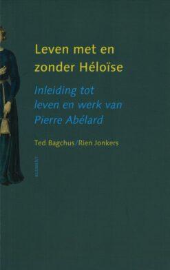 Leven met en zonder Héloïse - 9789086871995 - Ted Bagchus