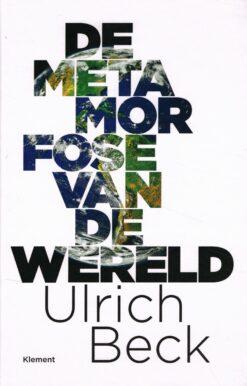 De metamorfose van de wereld - 9789086872183 - Ulrich Beck