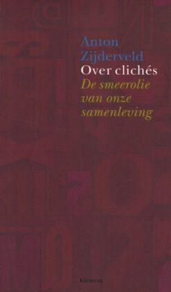 Over clichés - 9789086872220 - Anton Zijderveld