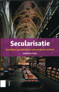 Secularisatie - 9789089649751 - Herman Paul