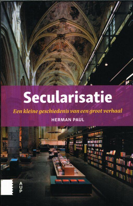 Secularisatie - 9789089649751 - Herman Paul