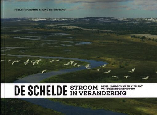 De Schelde. Stroom in verandering - 9789461613820 - Philippe Crombé