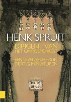 Henk Spruit, dirigent van het Omroeporkest - 9789462981492 - Henk Spruit