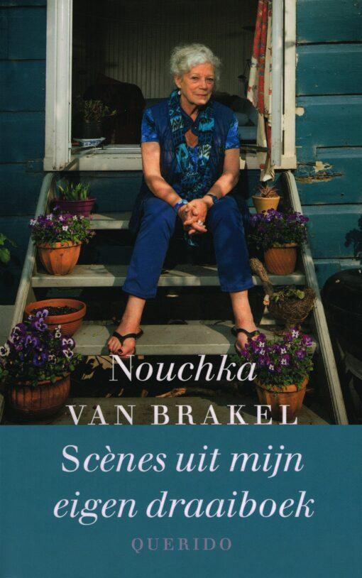 Scènes uit mijn eigen draaiboek - 9789021407821 - Nouchka van Brakel