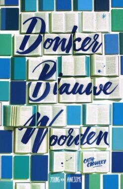 Donkerblauwe Woorden - 9789025872670 - Cath Crowley