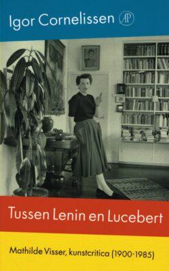 Tussen Lenin en Lucebert - 9789029523974 - Igor Cornelissen