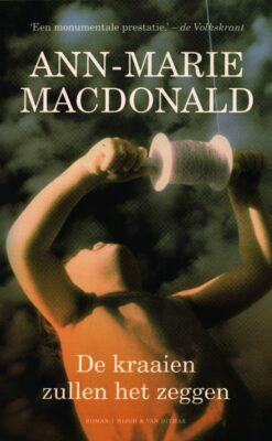 De kraaien zullen het zeggen - 9789038899275 - Ann-Marie MacDonald