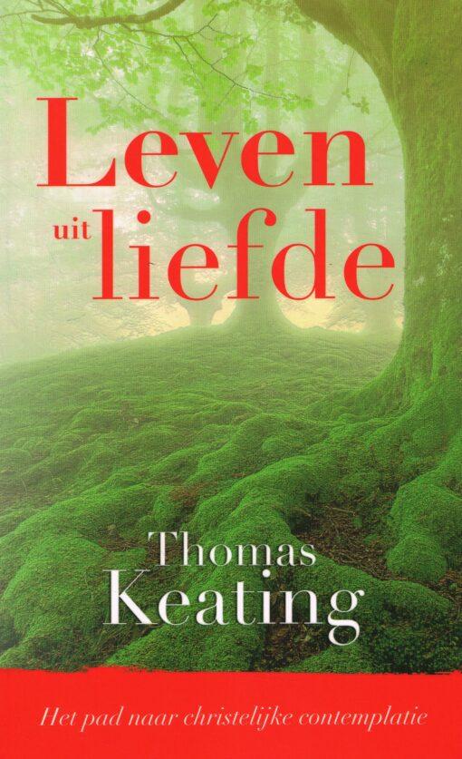 Leven uit Liefde - 9789043528818 - Thomas Keating