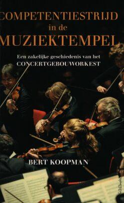 Competentiestrijd in de muziektempel - 9789044635539 - Bert Koopman