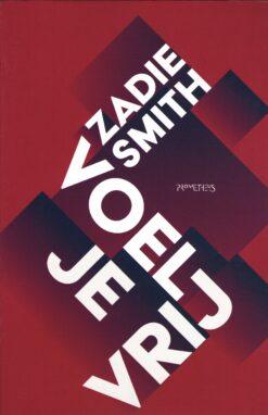 Voel je vrij - 9789044636147 - Zadie Smith