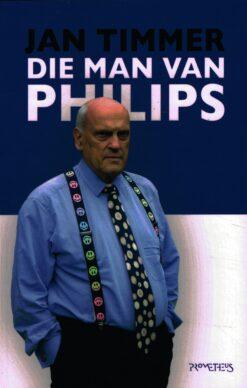 Die man van Philips - 9789044636406 - Jan Timmer