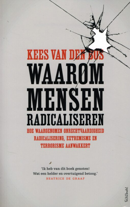 Waarom mensen radicaliseren - 9789044638509 - Kees van den Bos