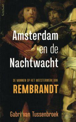 Amsterdam en de Nachtwacht - 9789044638585 - Gabri van Tussenbroek
