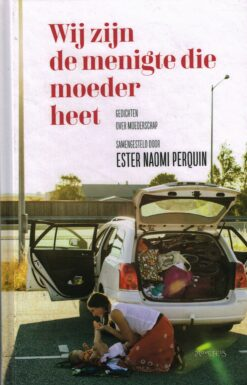Wij zijn de menigte die moeder heet - 9789044639636 - Ester Naomi Perquin