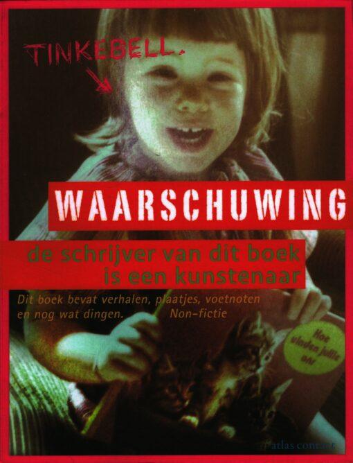 Waarschuwing: de schrijver van dit boek is een kunstenaar - 9789045033198 -  Tinkebell