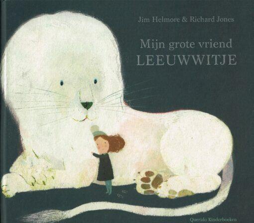 Mijn grote vriend Leeuwwitje - 9789045121598 - Jim Helmore