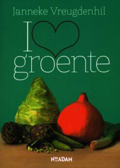 I love groente - 9789046822548 - Janneke Vreugdenhil
