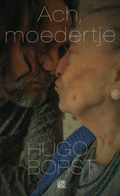 Ach, moedertje - 9789048838387 - Hugo Borst