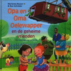 Opa en Oma Oelewapper en de geheime vrienden - 9789048843831 - Marianne Busser