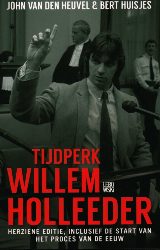 Tijdperk Willem Holleeder - 9789048845156 - John van den Heuvel