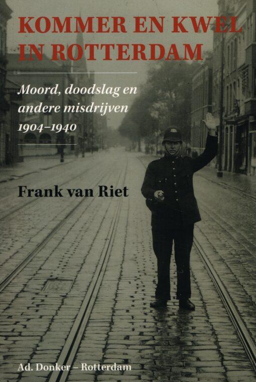 Kommer en kwel in Rotterdam - 9789061007197 - Frank van Riet
