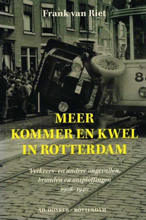 Meer kommer en kwel in Rotterdam - 9789061007302 - Frank van Riet