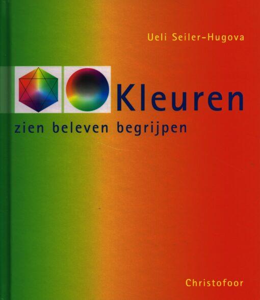 Kleuren - 9789062387960 - Ueli Seiler-Hugova
