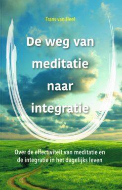 De weg van meditatie naar integratie - 9789088401558 - Frans van Heel
