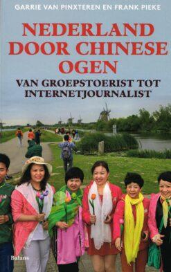 Nederland door Chinese ogen - 9789460031762 - Garrie van Pinxteren