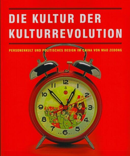 Die Kultur der Kulturrevolution - 9789461610102 -