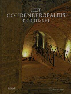 Het Coudenbergpaleis te Brussel - 9789461610942 -