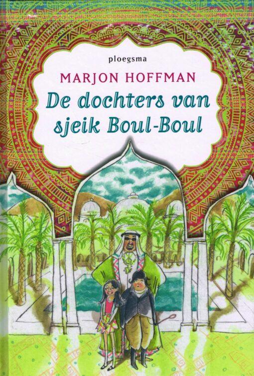 De dochters van sjeik Boul-Boul - 9789021675541 - Marjon Hoffman