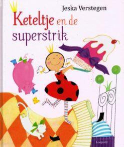 Keteltje en de superstrik - 9789025868956 - Jeska Verstegen