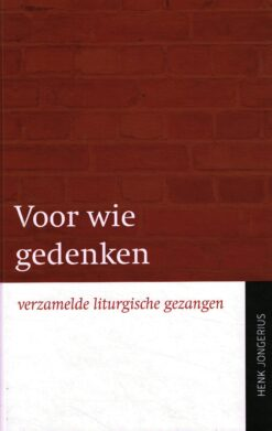 Voor wie gedenken - 9789030401322 - Henk Jongerius