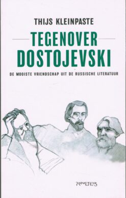 Tegenover Dostojevski - 9789044632095 - Thijs Kleinpaste