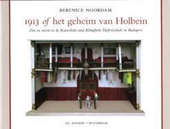 1913 of het geheim van Holbein - 9789061006893 - Berenice Noordam