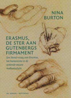 Erasmus, de ster aan Gutenbergs firmament - 9789061007289 - Nina Burton