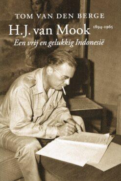 H.J. van Mook 1894-1965 - 9789068686265 - Tom van den Berge