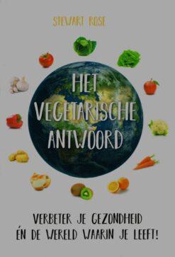 Het vegetarische antwoord - 9789088401695 - Stewart Rose