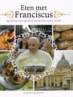 Eten met Franciscus - 9789021568690 - Roberto Alborghetti