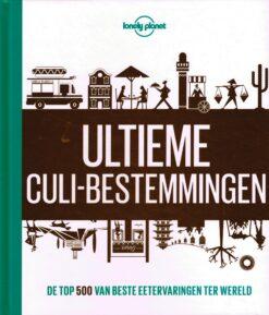 Lonely Planet Ultieme culi-bestemmingen - 9789021570679 -