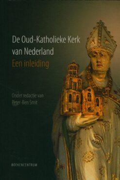 De Oud-Katholieke Kerk van Nederland - 9789023952305 - Peter-Ben Smit