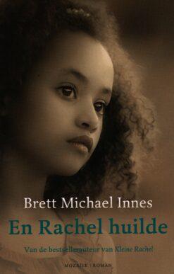 En Rachel huilde - 9789023994992 - Brett Michael Innes