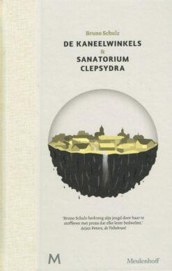 De kaneelwinkels & Sanatorium Clepsydra - 9789029090636 - Bruno Schulz