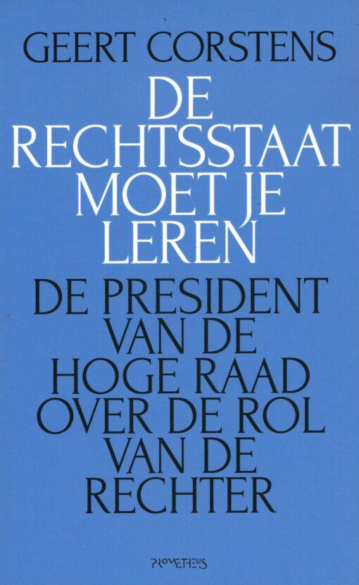 De rechtsstaat moet je leren - 9789035143050 - Geert Corstens